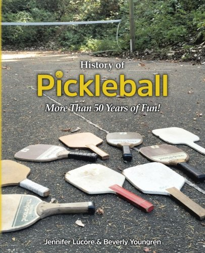 - History of Pickleball: More Than 50 Years of Fun!