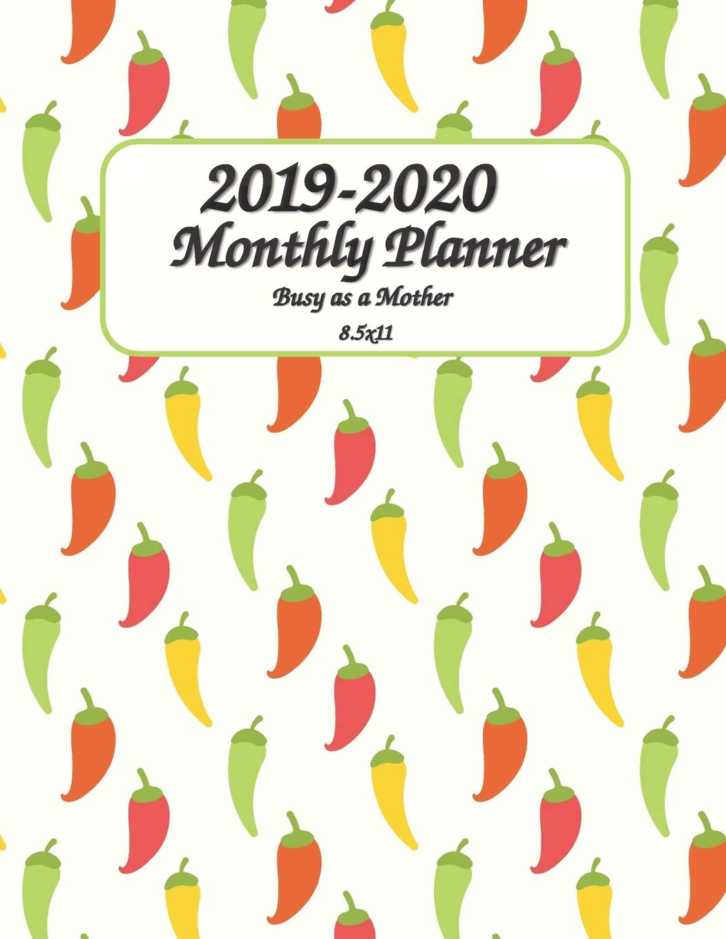 2019-2020 Busy as a Mother Monthly Planner 8.5x11: 24 Months ...
