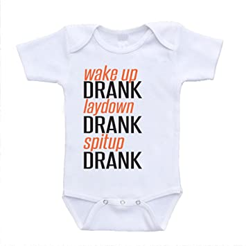 Wake Up Drank Laydown Spitup Funny Quote On Baby Onesies Sayings Infant Toddler Bodysuits