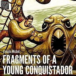Fragments of a Young Conquistador