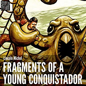 Fragments of a Young Conquistador Audiobook
