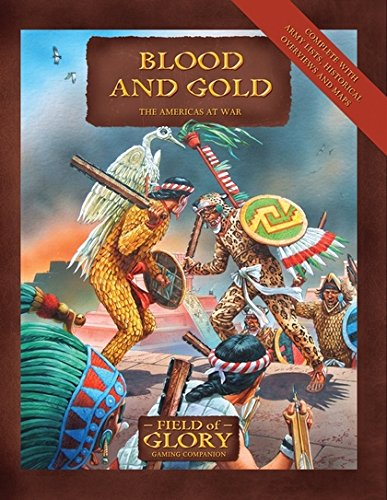 Blood and Gold: The Americas at War (Field of Glory)