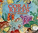 Coral Reefs, Gail Gibbons, 0823420809