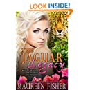 The Jaguar Legacy: A Paranormal Romance with Reincarnation, Shifters, and an Exotic Location where Ancient Danger Stalks the Jungle