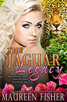 The Jaguar Legacy: A Paranormal Romance with Reincarnation, Shifters, and an Exotic Location where Ancient Danger Stalks the Jungle by [Fisher, Maureen]