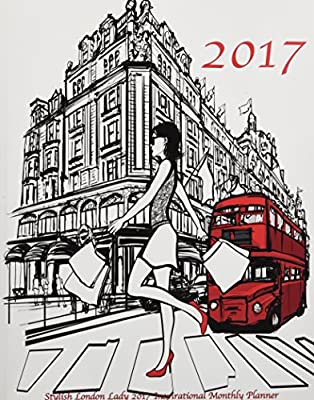 Stylish London Lady 2017 Inspirational Monthly Planner: 16