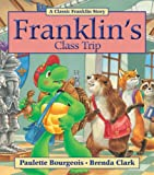 Franklin's Class Trip, Paulette Bourgeois, 1554539366