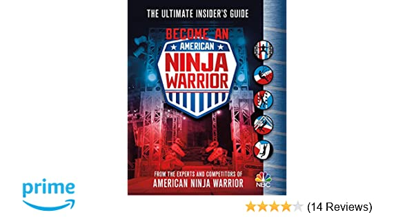 Become an American Ninja Warrior: The Ultimate Insiders ...