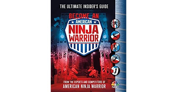 Amazon.com: Become an American Ninja Warrior: The Ultimate ...