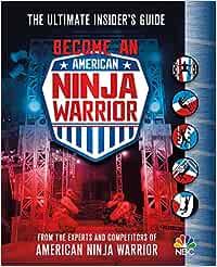 Become an American Ninja Warrior: The Ultimate Insiders ...