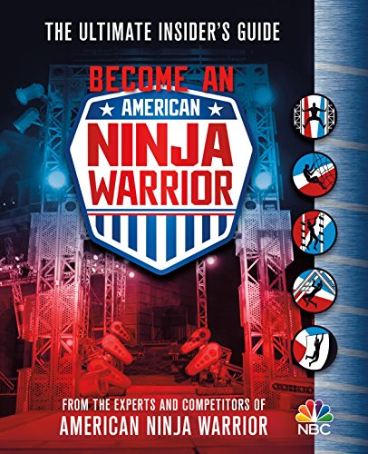 Become An American Ninja Warrior  The Ultimate Insiders Guide