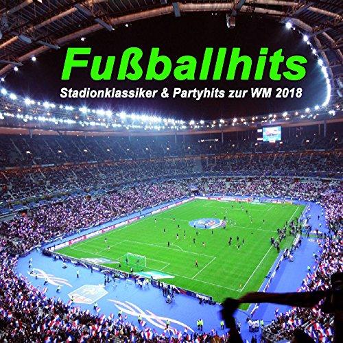 Fuballhits - Stadionklassiker & Partyhits zur WM 2018 Ruland