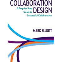 Collaboration Design: A step-by-step guide to successful collaboration