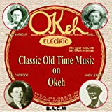 The OKEH Label - Classic Old Time Music