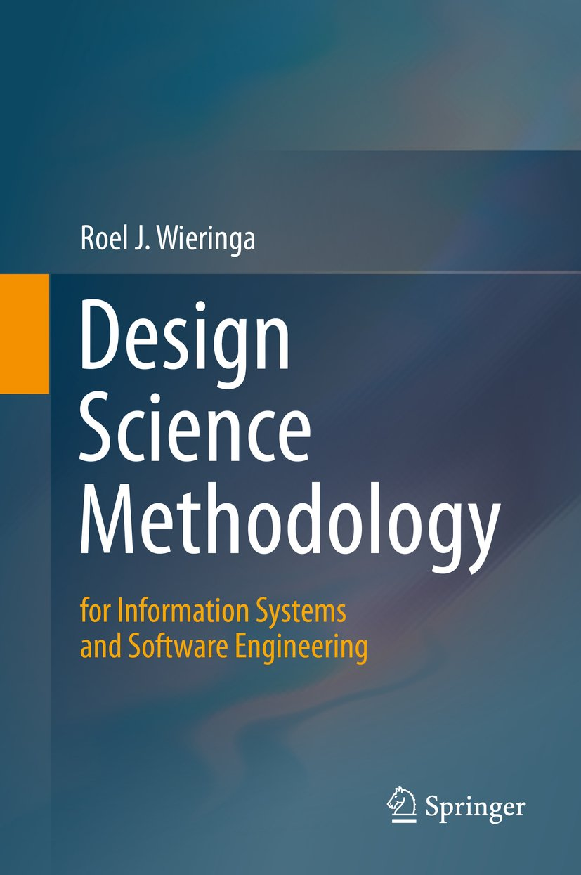 Design Science Methodology For Information Systems And Software Engineering 2014 Wieringa Roel J Ebook Amazon Com