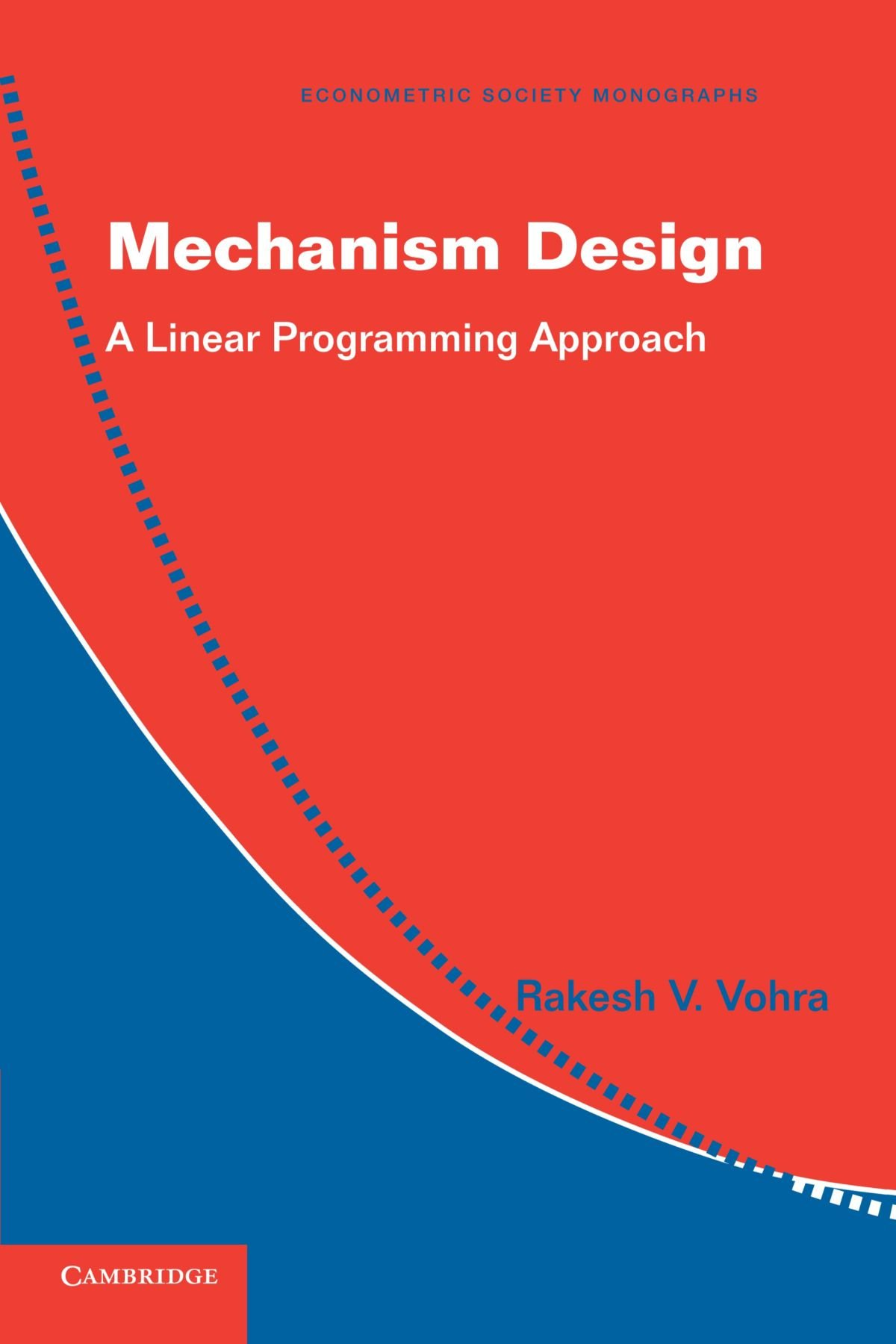 Mechanism design a linear programming approach econometric society mechanism design a linear programming approach econometric society monographs rakesh v vohra 9780521179461 amazon books fandeluxe