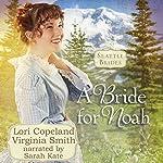 A Bride for Noah: Seattle Brides | Lori Copeland,Virginia Smith