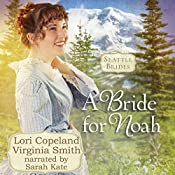 A Bride for Noah: Seattle Brides | Virginia Smith, Lori Copeland