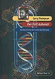 Der Fall Ashanti : Die Geschichte der Ersten Gentherapie, Thompson, Larry, 3034860072