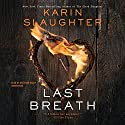 Last Breath Audiobook by Karin Slaughter Narrated by Kathleen Early