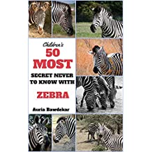 Zebra Books : 50 Most Secret Never To Know With Zebra (Zebra Books, Zebra Books For Kids,  Zebra Books Free, Zebra, Zebra Book, Zebra Books, Zebra Book Free)