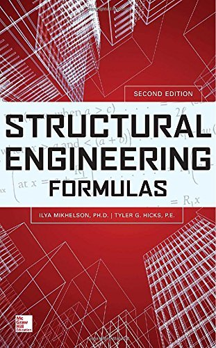 Structural Engineering Formulas, Second Edition by Ilya Mikhelson (1-Jul-2013) Hardcover