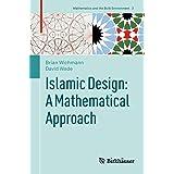 Islamic Design: A Mathematical Approach (Mathematics and the Built Environment Book 2)
