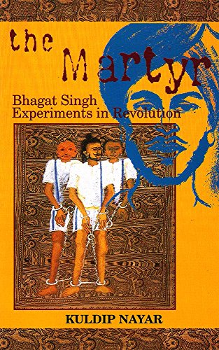 The Martyr: Bhagat Singh-Experiments in Revolution