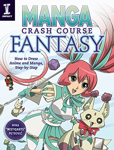 Manga Crash Course Fantasy: How to Draw Anime and Manga, Step by Step