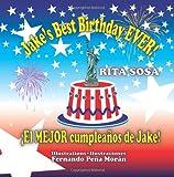 Jake's Best Birthday, Ever! * ¡el Mejor Cumpleaños de Jake!, Rita Sosa, 9962690048