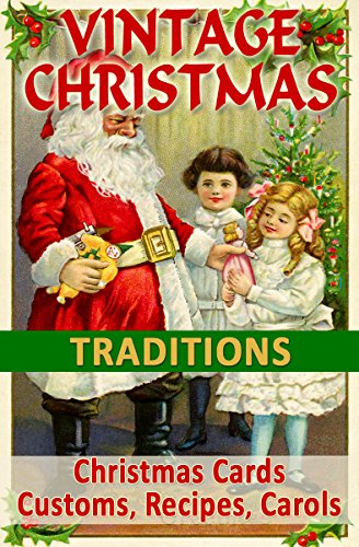 VINTAGE CHRISTMAS TRADITIONS: Christmas Cards, Customs, Carols, Legends, Poems, Recipes, Advertisements (Vintage Memories) (Poem Christmas Around World The)