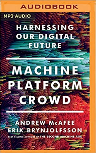 Amazon machine platform crowd harnessing our digital future amazon machine platform crowd harnessing our digital future 9781543615791 erik brynjolfsson andrew mcafee jeff cummings books fandeluxe Choice Image