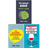This Naked Mind: Control Alcohol, Find Freedom, Discover Happiness & Change Your Life, The Alcohol Experiment & The Sober Dia