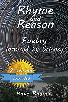 Rhyme and Reason: Poetry Inspired by Science (Rhyme and Reason - Science Inspired Poetry Book 1) by [Rauner, Kate]