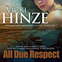 All Due Respect Audiobook by Vicki Hinze Narrated by Zehra Fazal