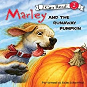 Marley and the Runaway Pumpkin | John Grogan, Richard Cowdrey