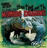 Hunting with Komodo Dragons, Max Q. Maimone, 1482404974