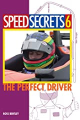 Speed Secrets 6: The Perfect Driver Kindle Edition
