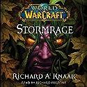 World of Warcraft: Stormrage | Livre audio Auteur(s) : Richard A. Knaak Narrateur(s) : Richard Ferrone