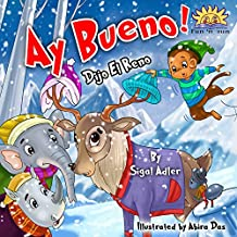 "Children's Spanish books: ""AY BUENO"" DIJO EL RENO : Libro en Español para niños (Spanish Edition) libro de animales (series book ) Cuento para Dormir (cuentos ... ESL Books: (Spanish book for kids) nº 9)"