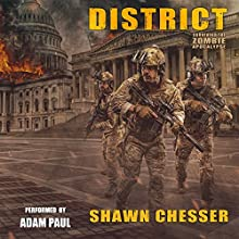 District: Surviving the Zombie Apocalypse, Book 11 Audiobook by Shawn Chesser Narrated by Adam Paul