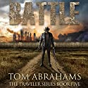 Battle: The Traveler, Book 5 Audiobook by Tom Abrahams Narrated by Kevin Pierce
