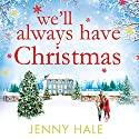 We'll Always Have Christmas Audiobook by Jenny Hale Narrated by Helene Maksoud