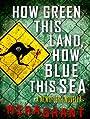 How Green This Land, How Blue This Sea: A Newsflesh Novella
