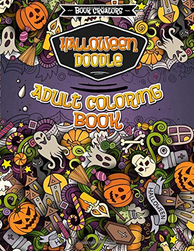 Download Halloween Coloring Book for Adults: 35 High Quality Designs About Halloween (Sugar Skulls, Pumpkins, Which Hat, Halloween Doodle etc.)+ Extra 5 Pages ... Doodle Dessert, Animal Mandala, Doodle Love) PDF
