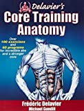 img - for Delavier's Core Training Anatomy by Delavier, Frederic, Gundill, Michael (October 10, 2011) Paperback book / textbook / text book