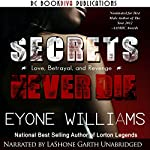Secrets Never Die | Eyone Williams