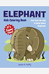 Elephant Kids Coloring Book +Fun Facts for Kids to Read about Elephants: Children Activity Book for Girls & Boys Age 4-8, with 30 Super Fun Coloring ... (Cool Kids Learning Animals) (Volume 18) Paperback