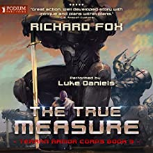 The True Measure Audiobook by Richard Fox Narrated by Luke Daniels