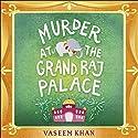 Murder at the Grand Raj Palace: Baby Ganesh Agency, Book 4 Hörbuch von Vaseem Khan Gesprochen von: Madhav Sharma